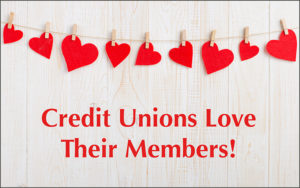 Hearts and the words Credit Unions Love Their Members!