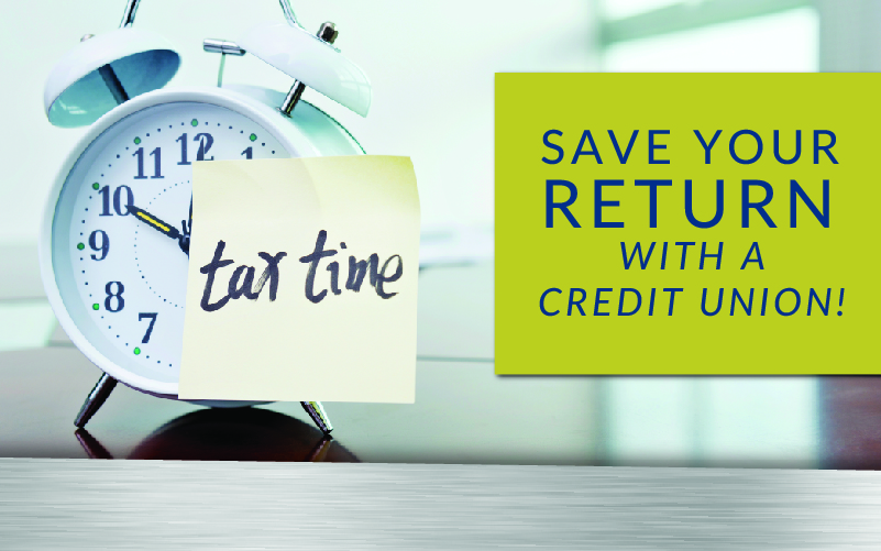 Clock, tax time, save your money with a credit union